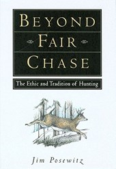 Beyond Fair Chase | Jim Posewitz |