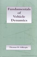 Fundamentals of Vehicle Dynamics | Thomas D. Gillespie |