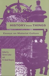 History from Things | Steven D. Lubar & W. David Kingery |