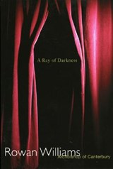 Ray of Darkness | Rowan Williams |