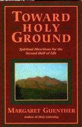 Toward Holy Ground | Margaret Guenther |