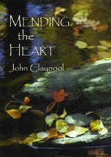 Mending the Heart | John R. Claypool |