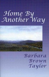 Home by Another Way | Barbara Brown Taylor |