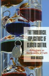 The Theological Implications Of Climate Control | Brian Erickson |