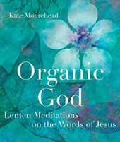 Organic God | Kate Moorehead |