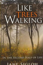 Like Trees Walking | Jane Sigloh |