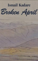 Broken April | Ismail Kadare |