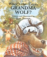 What's the Time, Grandma Wolf? | Ken Brown |