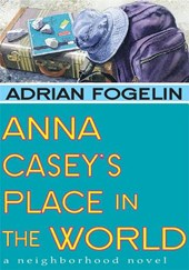 Anna Casey's Place in the World | Adrian Fogelin |