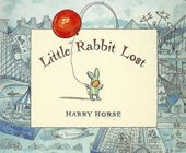 Little Rabbit Lost | Harry Horse |
