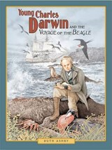 Young Charles Darwin and the Voyage of the Beagle | Ruth Ashby |