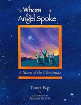 To Whom the Angel Spoke | Terry Kay |