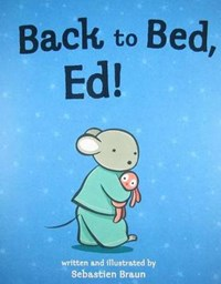 Back to Bed, Ed!   Sebastien Braun  