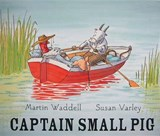 Captain Small Pig | Martin Waddell |