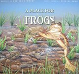 A Place for Frogs | Melissa Stewart |