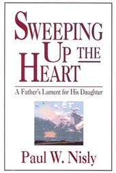 Sweeping Up the Heart | Paul W. Nisly |