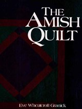 The Amish Quilt | Eve Wheatcroft Granick |