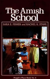 Amish School | Fisher, Sara E. ; Stahl, Rachel K. |