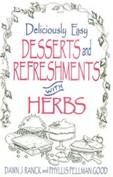 Deliciously Easy Desserts with Herbs | Dawn J. Ranck |