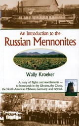 An Introduction To The Russian Mennonites | Wally Kroeker |