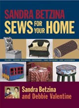 Sandra Betzina Sews for Your Home | Sandra Betzina |