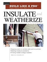 Insulate and Weatherize | Bruce Harley |