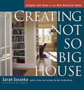 Creating the Not So Big House | Susanka, Sarah ; Russell, Mary |