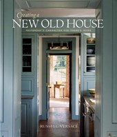 Creating a New Old House | Russell Versaci |