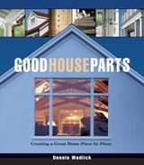 Good House Parts | Dennis Wedlick |