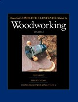 Taunton's Complete Illustrated Guide to Woodworking | Gary Rogowski |