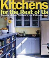 Kitchens for the Rest of Us | Peter Lemos |
