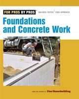 Foundations and Concrete Work | Editors of Fine Homebuilding |