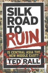 Silk Road to Ruin | Ted Rall |