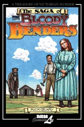 The Saga of the Bloody Benders | Rick Geary |