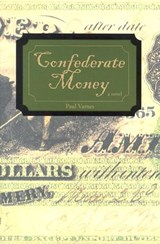 Confederate Money | Paul Varnes |