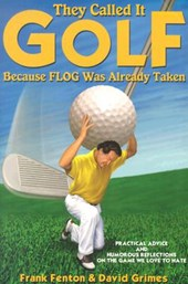 They Called It Golf Because Flog Was Already Taken