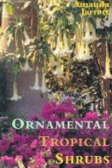 Ornamental Tropical Shrubs | Amanda Jarrett |