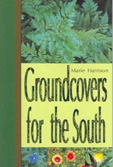 Groundcovers for the South | Marie Harrison |