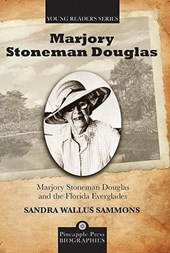 Marjory Stoneman Douglas and the Florida Everglades | Sandra Sammons |