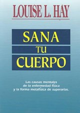 Sana Tu Cuerpo / Heal Your Body | Louise L. Hay |