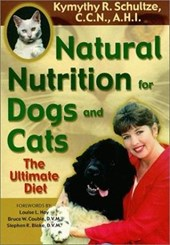 Natural Nutrition for Dogs and Cats | Kymythy Schultze |