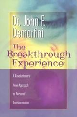 Breakthrough Experience | John F. Demartini |