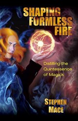 Shaping Formless Fire | Stephen Mace |