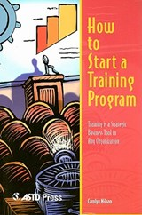 How to Start a Training Program | Carolyn Nilson |