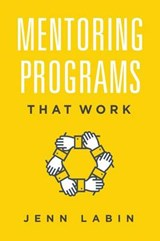 Mentoring Programs That Work | Jenn Labin |