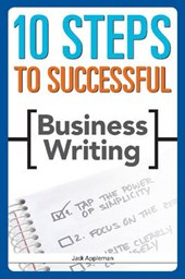 10 Steps to Successful Business Writing | Jack E. Appleman |