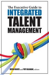 The Executive Guide to Integrated Talent Management |  |