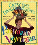 Passionate Vegetarian | Dragonwagon, Crescent ; Gourley, Robbin |