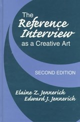 The Reference Interview As a Creative Art | Jennerich, Elaine Zaremba ; Jennerich, Edward J. |
