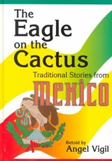 The Eagle on the Cactus | Angel Vigil |